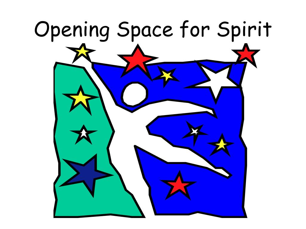 Opening Space for Spirit