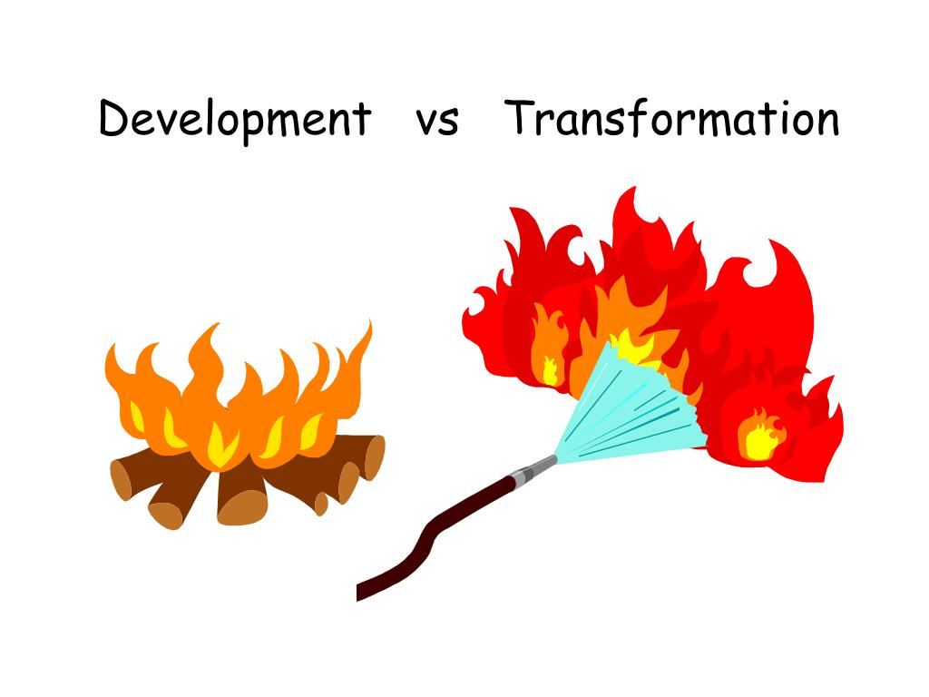 Development   vs   Transformation