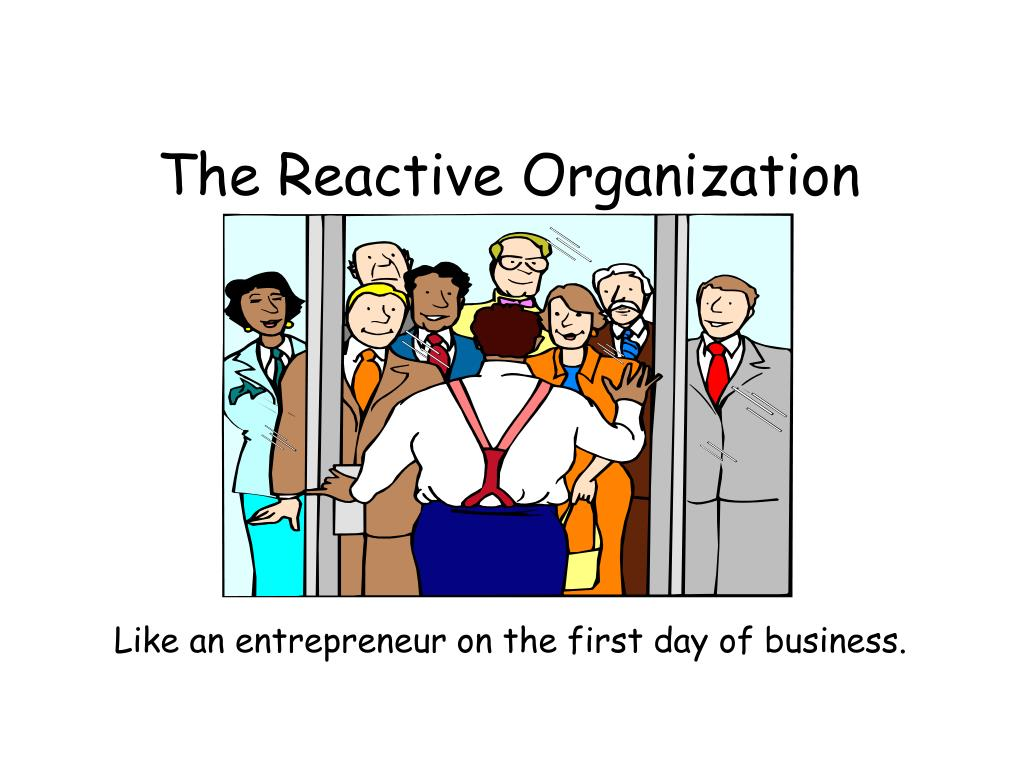 The Reactive Organization