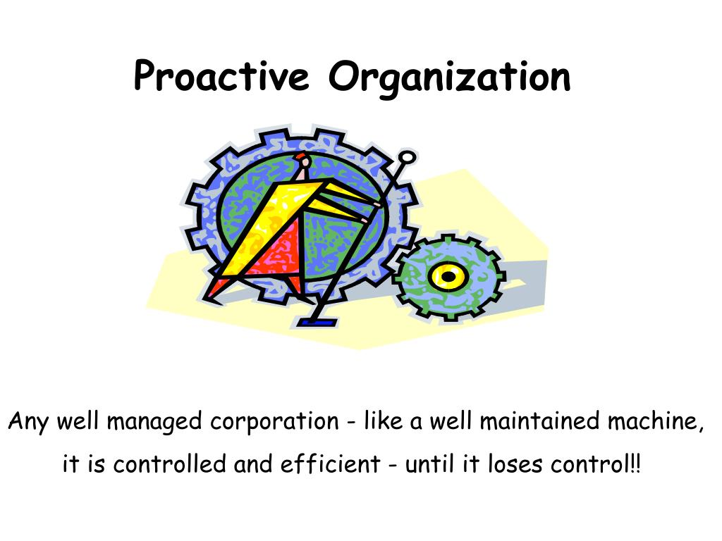 Proactive Organization