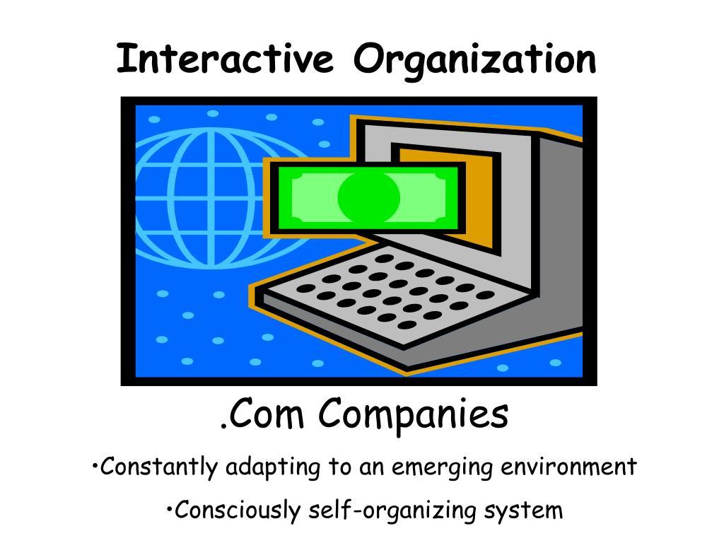 Interactive Organization