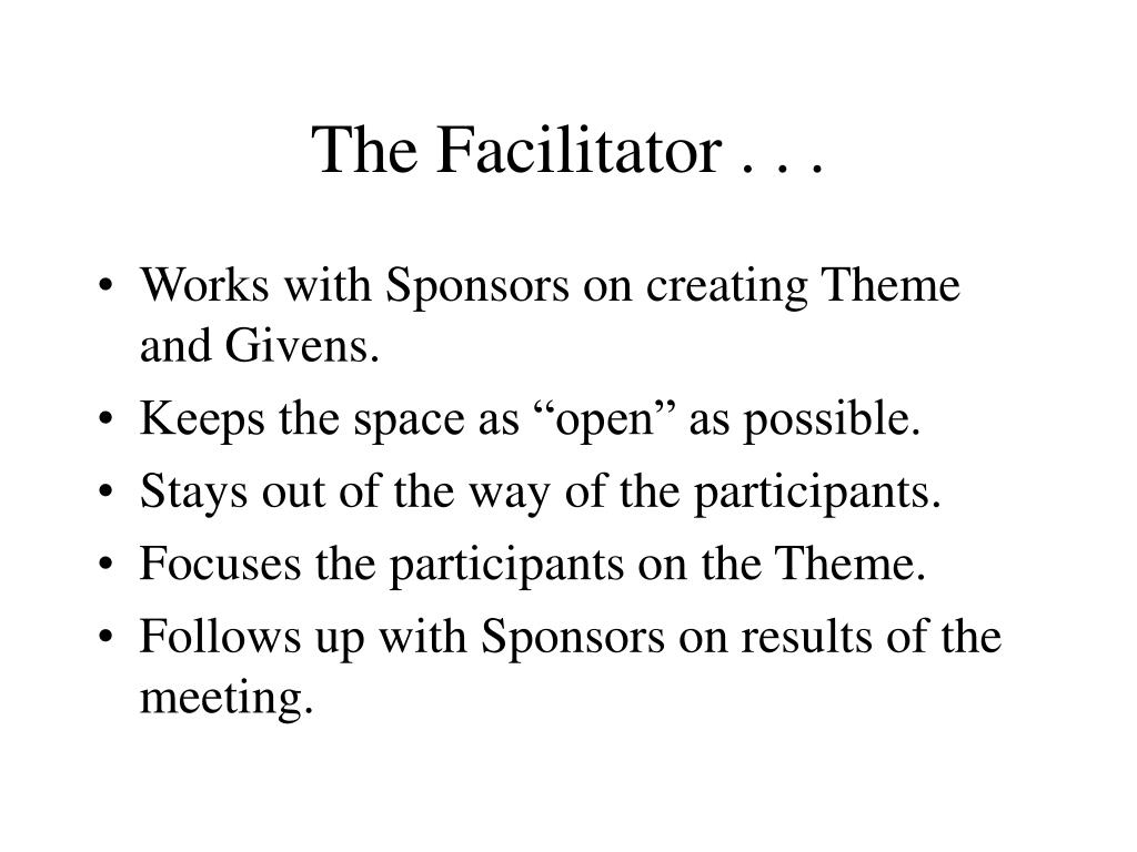 The Facilitator . . .