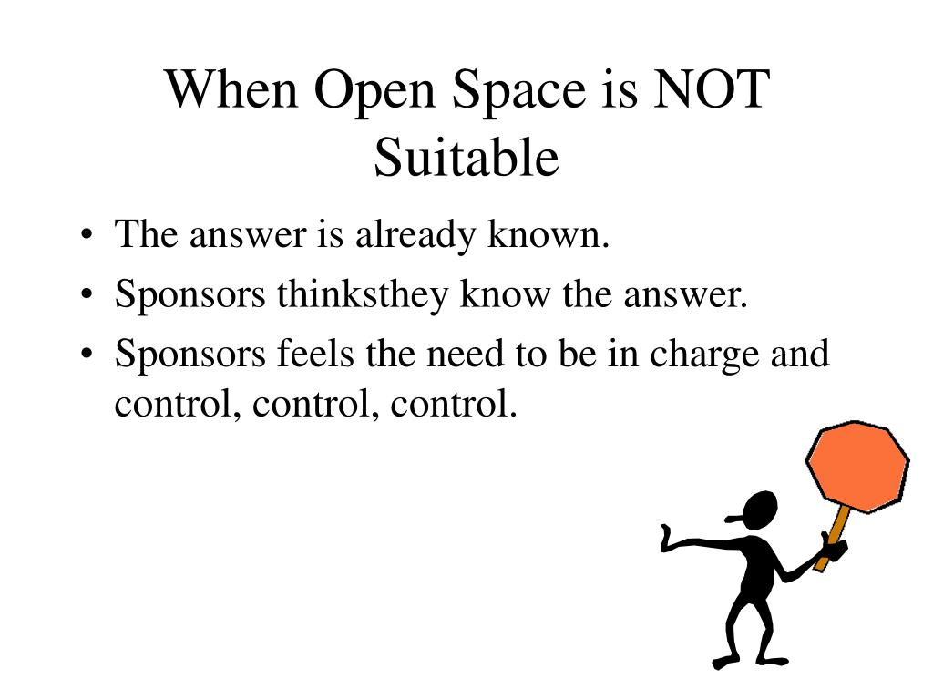 When Open Space is NOT Suitable