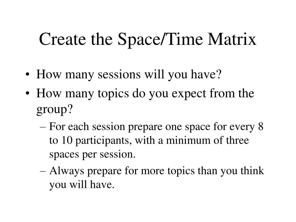 Create the Space/Time Matrix