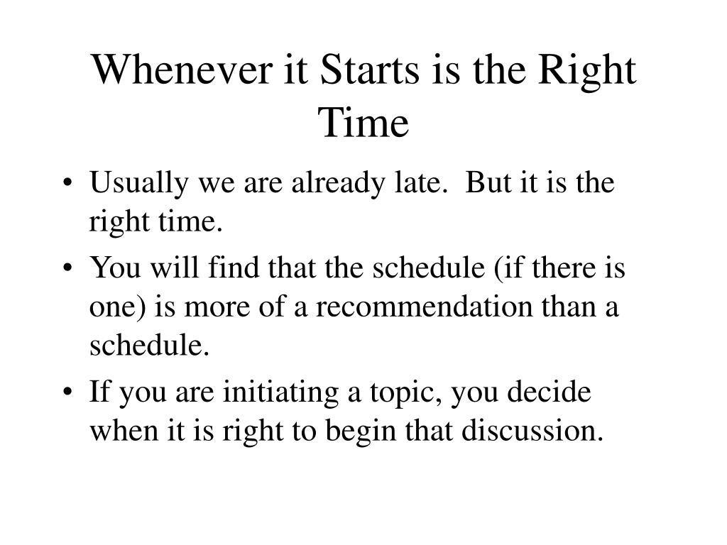 Whenever it Starts is the Right Time