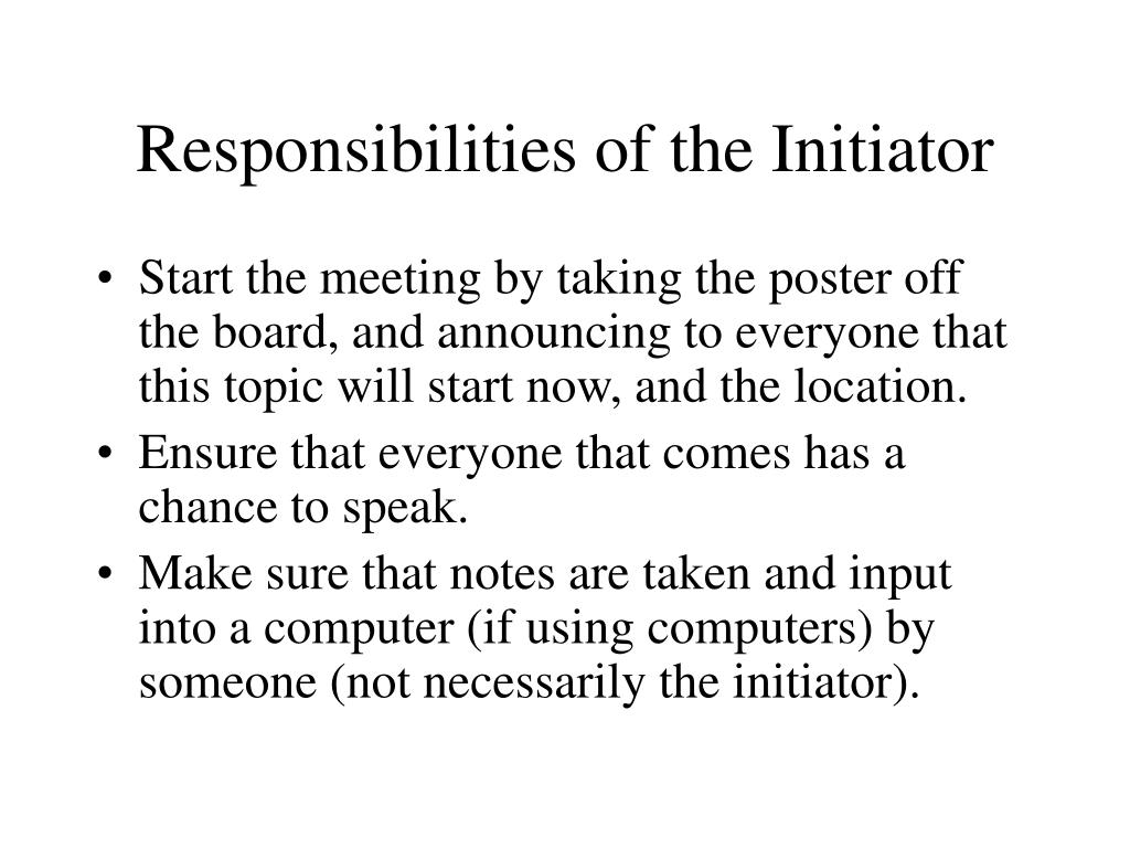 Responsibilities of the Initiator