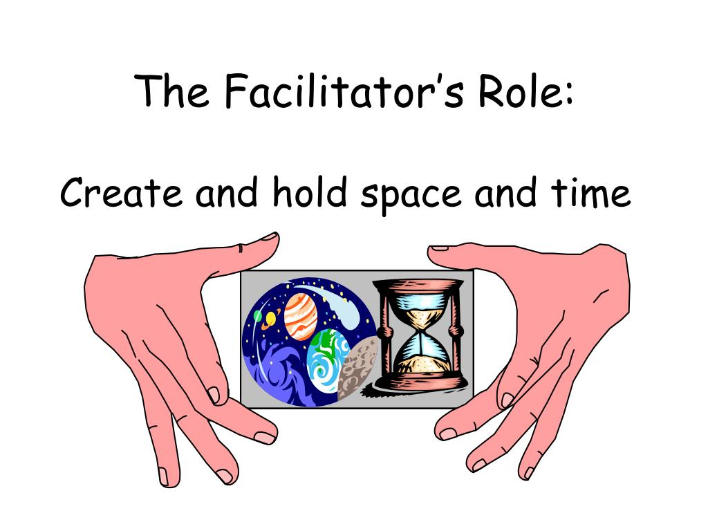 The Facilitator's Role: