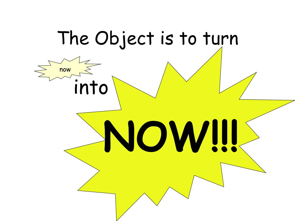 The Object is to turn