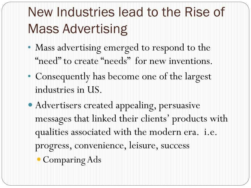 New Industries lead to the Rise of  Mass Advertising