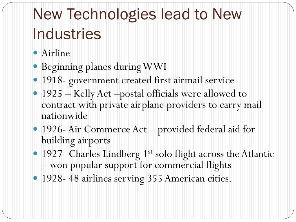 New Technologies lead to New Industries