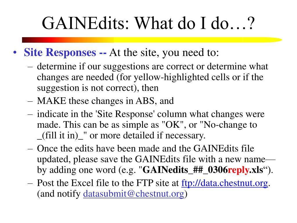 GAINEdits: What do I do…?