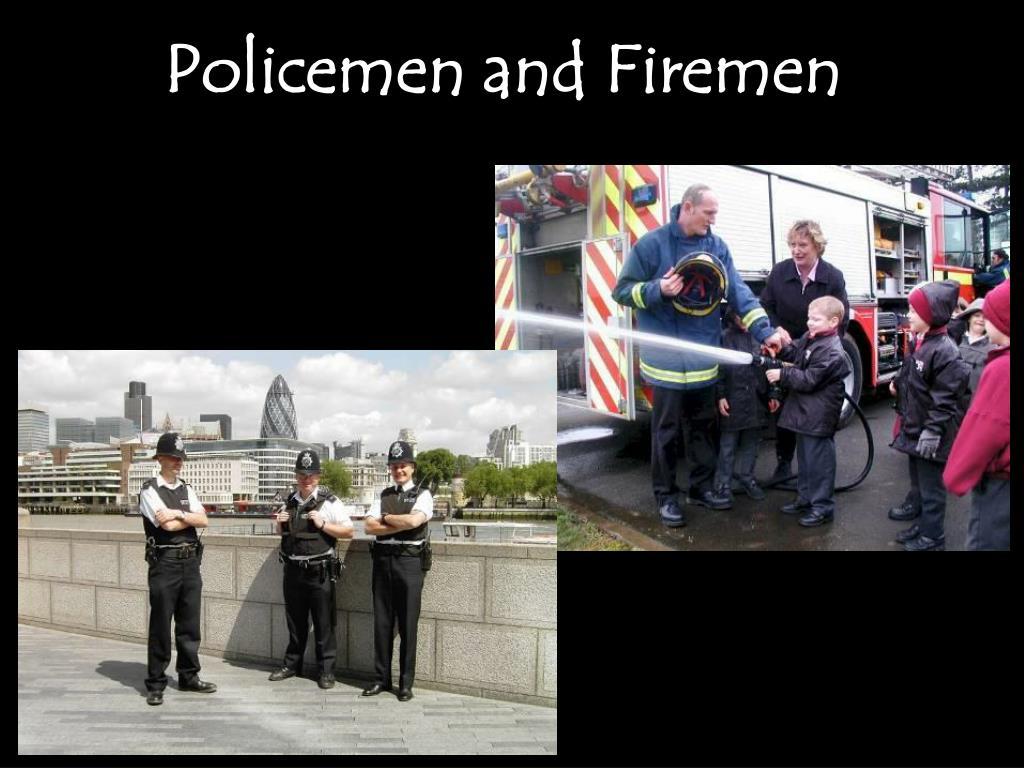 Policemen and Firemen