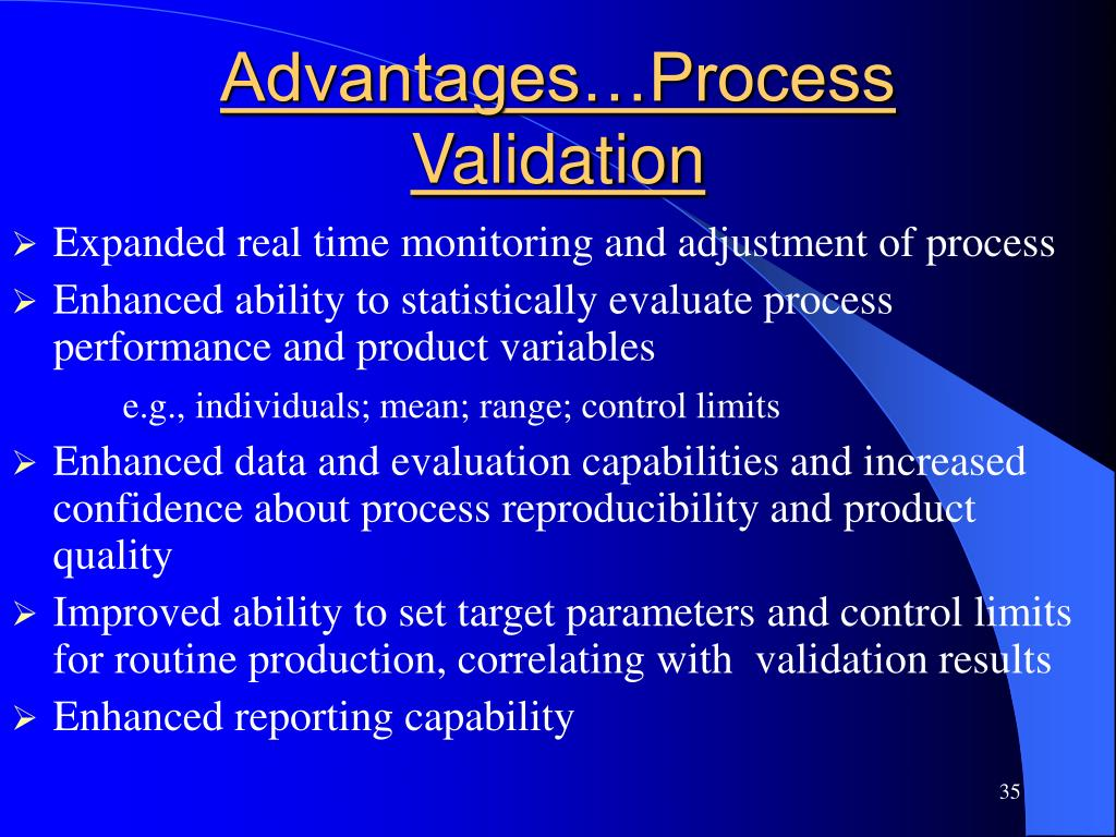 Advantages…Process Validation
