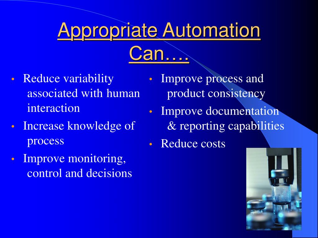 Reduce variability associated with human interaction