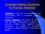 european agency guidance for process validation