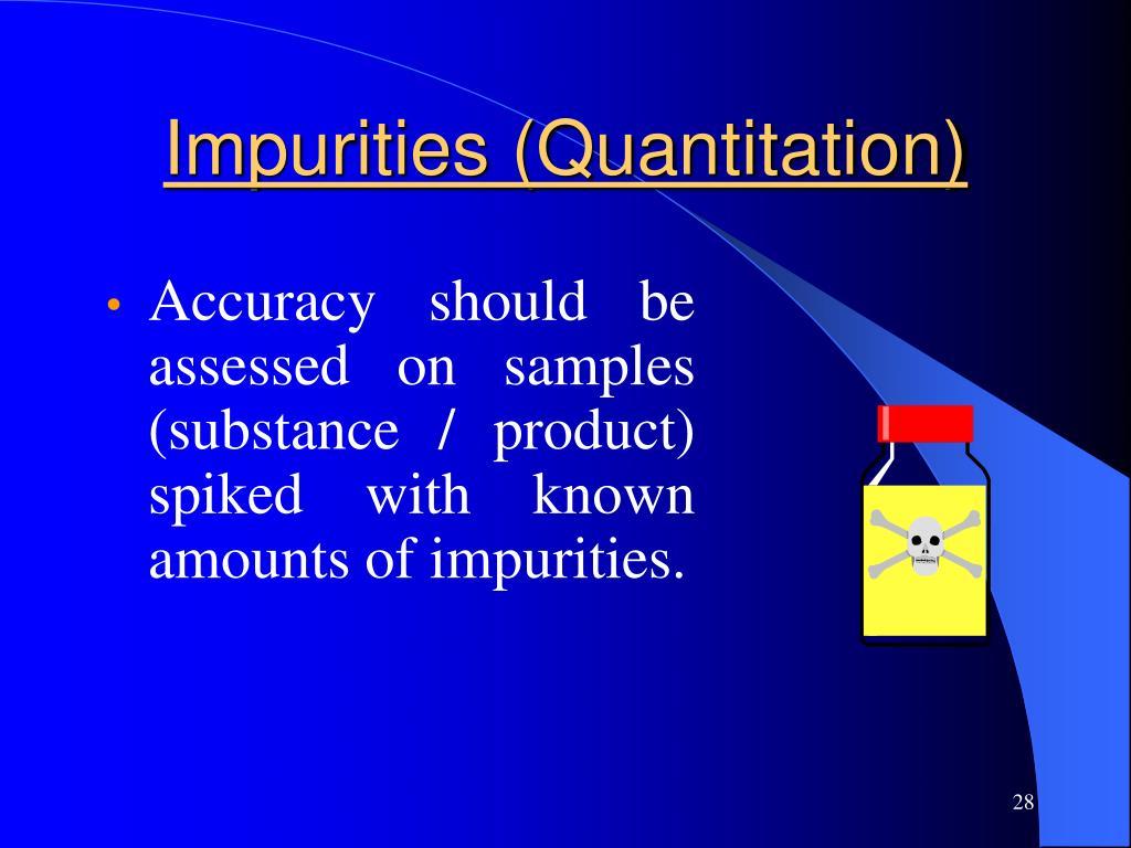 Impurities (Quantitation)
