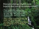 bioregionalists are slightly more hopeful than radical environmentalists