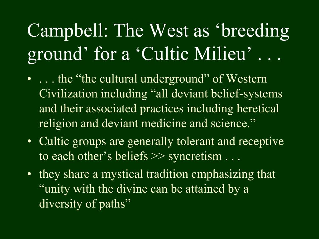 Campbell: The West as 'breeding ground' for a 'Cultic Milieu' . . .