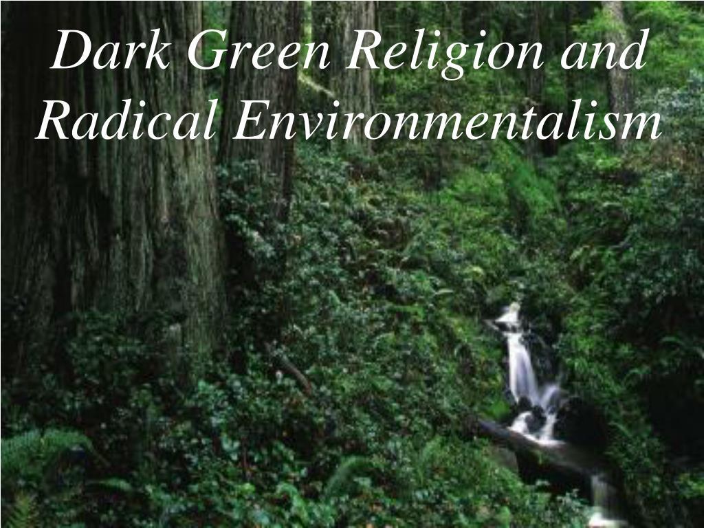 Dark Green Religion and Radical Environmentalism