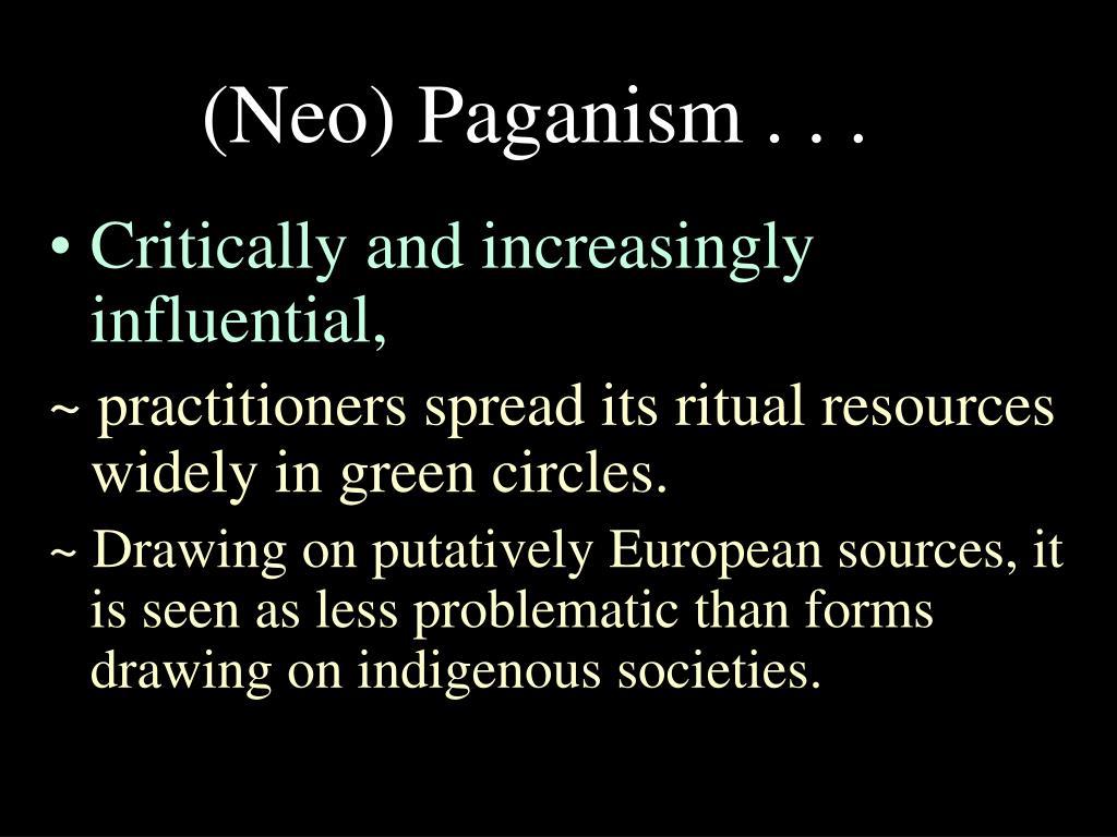 (Neo) Paganism . . .