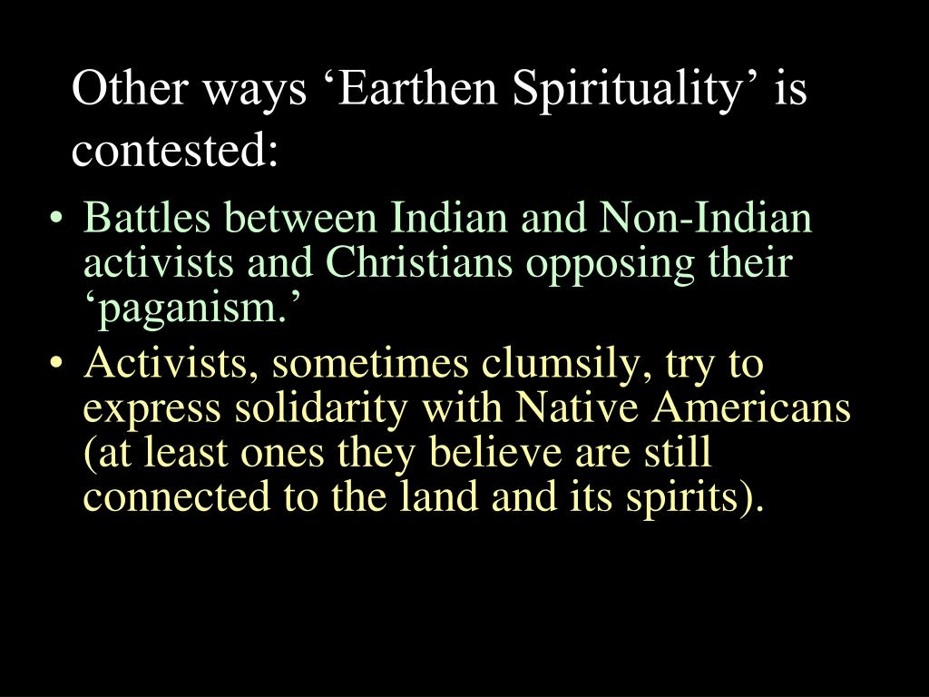 Other ways 'Earthen Spirituality' is contested: