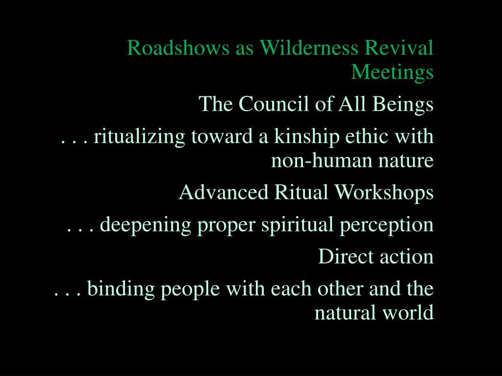 Roadshows as Wilderness Revival Meetings
