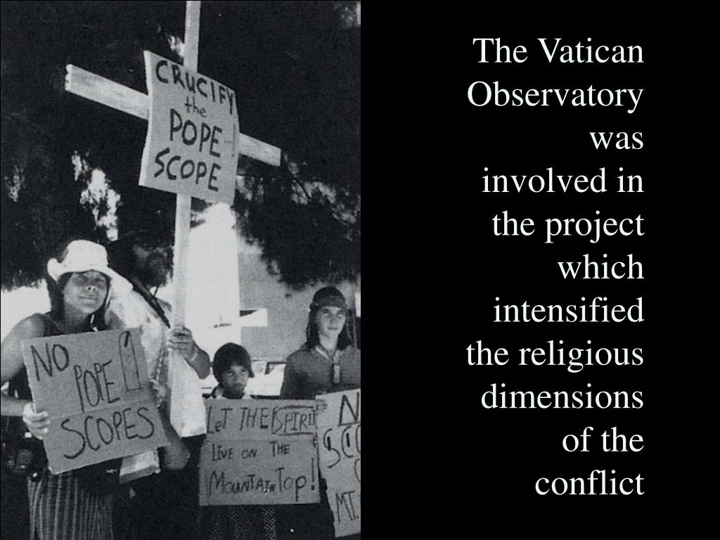 The Vatican Observatory was involved in the project which intensified the religious dimensions of the conflict