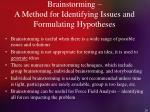 brainstorming a method for identifying issues and formulating hypotheses