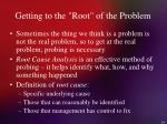 getting to the root of the problem