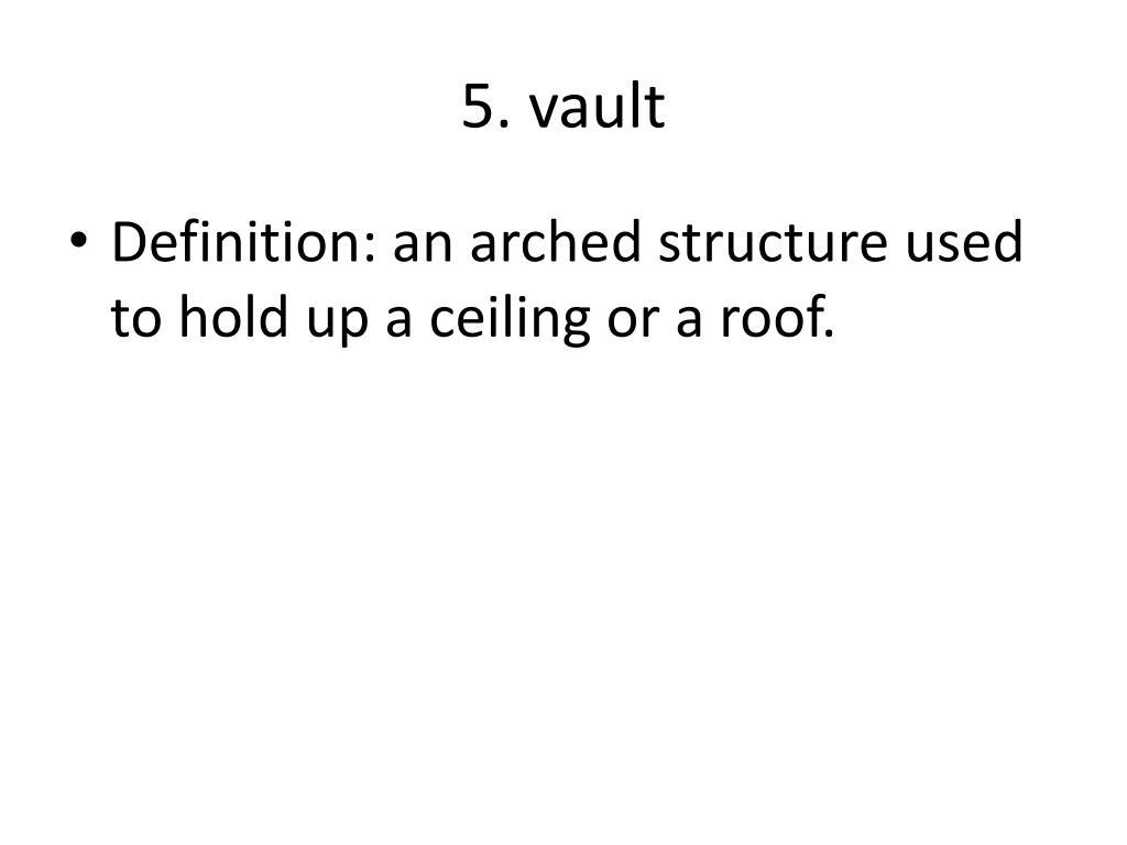 5. vault