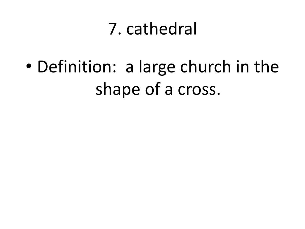 7. cathedral