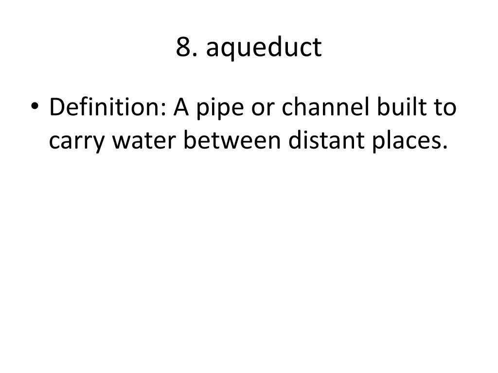 8. aqueduct