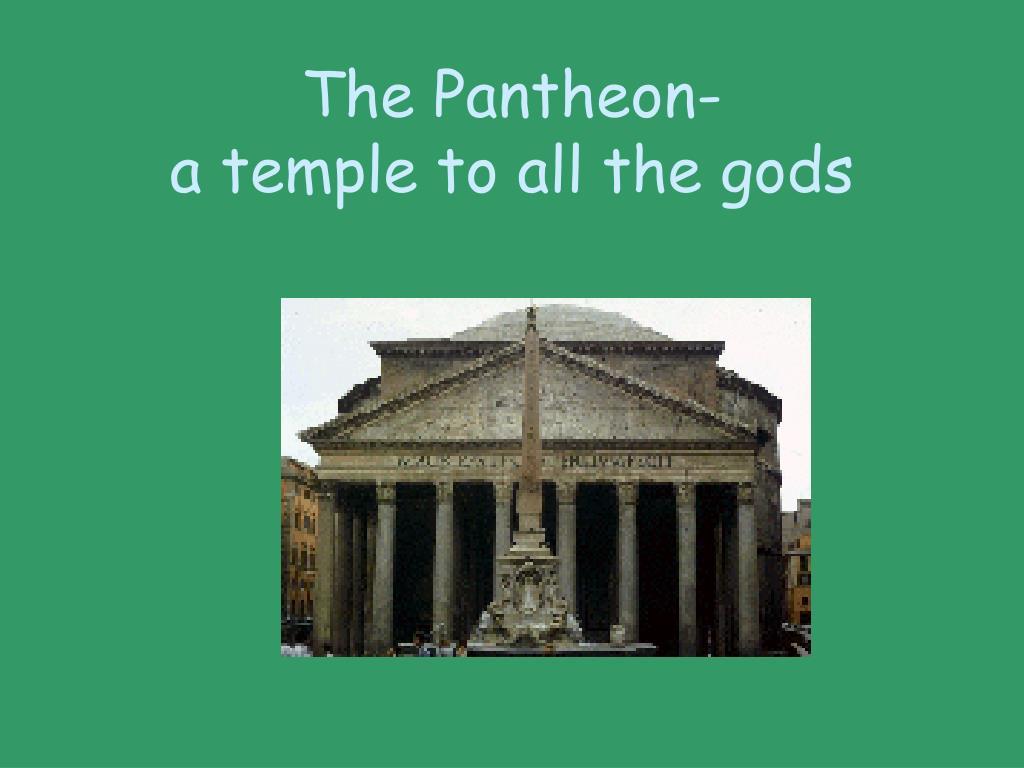 The Pantheon-