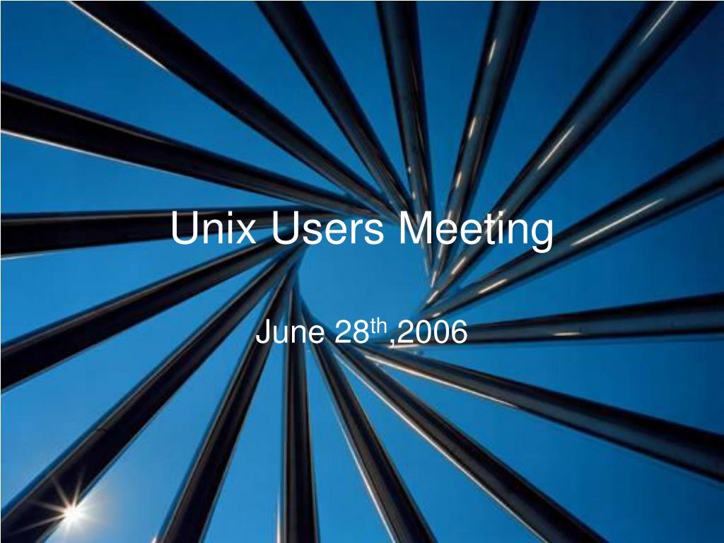 Unix Users Meeting