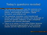 today s questions revisited