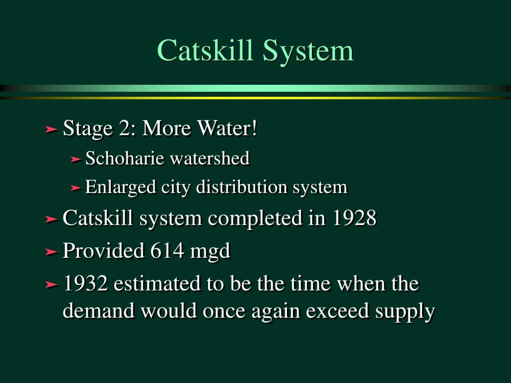Catskill System