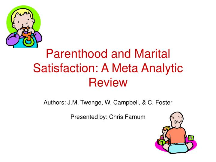 Parenthood and marital satisfaction a meta analytic review