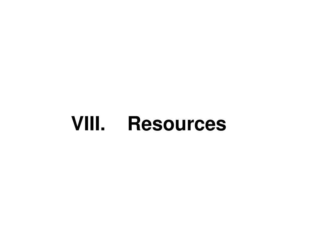 VIII.    Resources