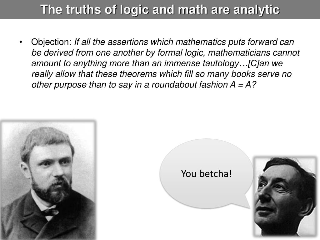 The truths of logic and math are analytic