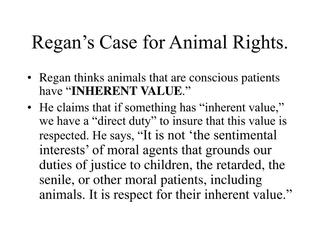 Regan's Case for Animal Rights.
