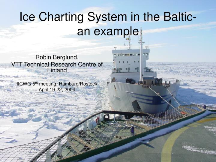 Ice charting system in the baltic an example