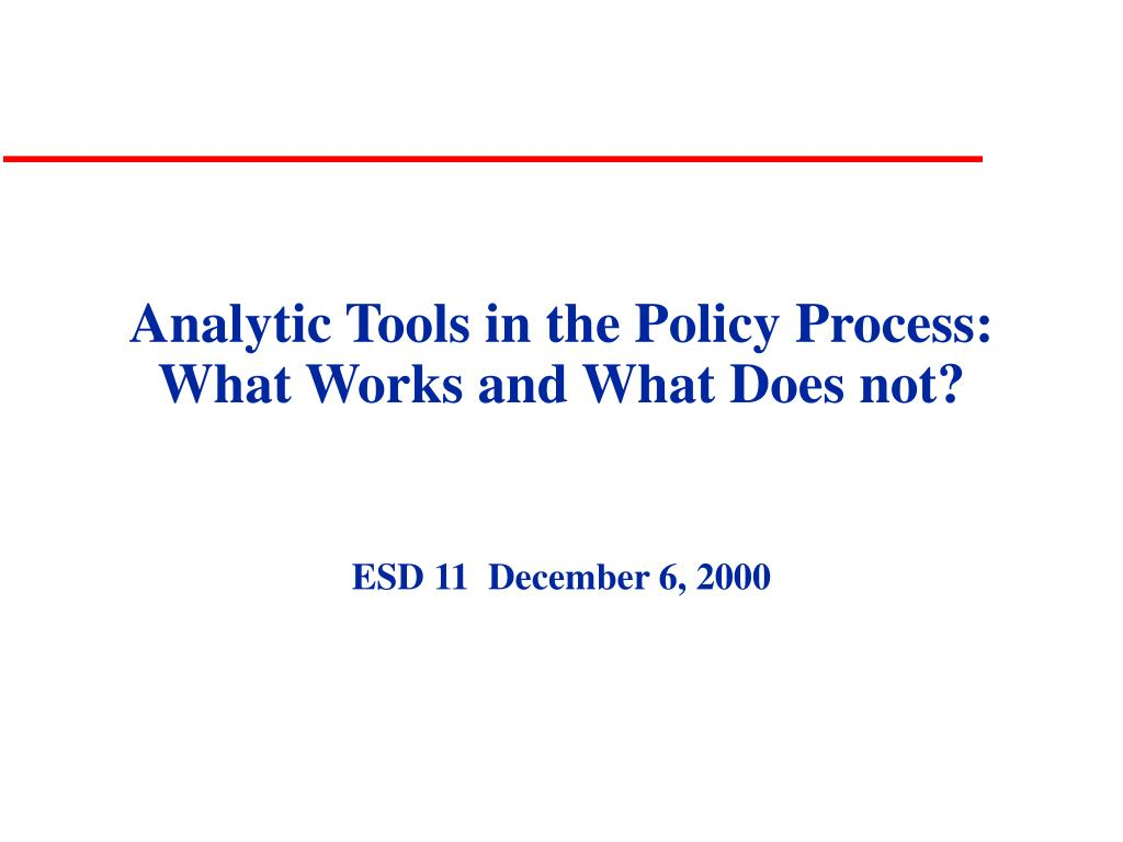 Analytic Tools in the Policy Process: What Works and What Does not?