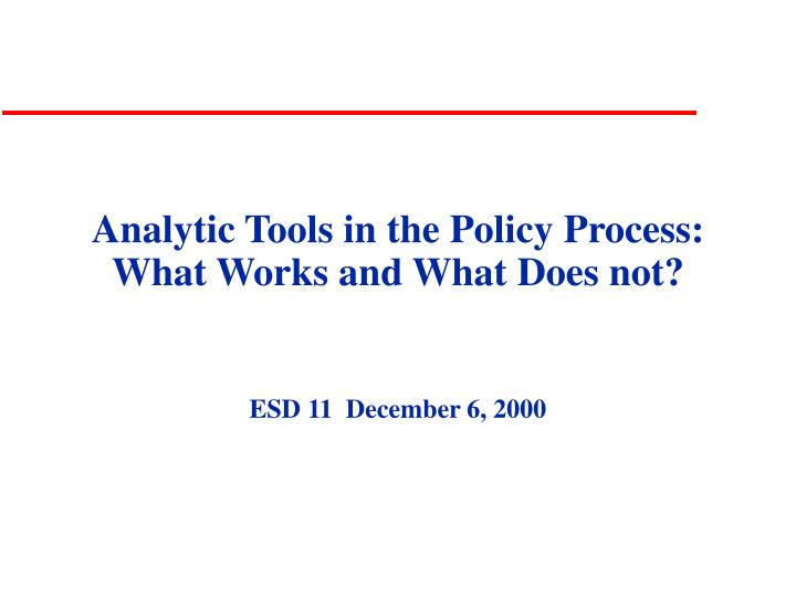Analytic tools in the policy process what works and what does not l.jpg