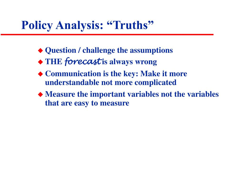 "Policy Analysis: ""Truths"""