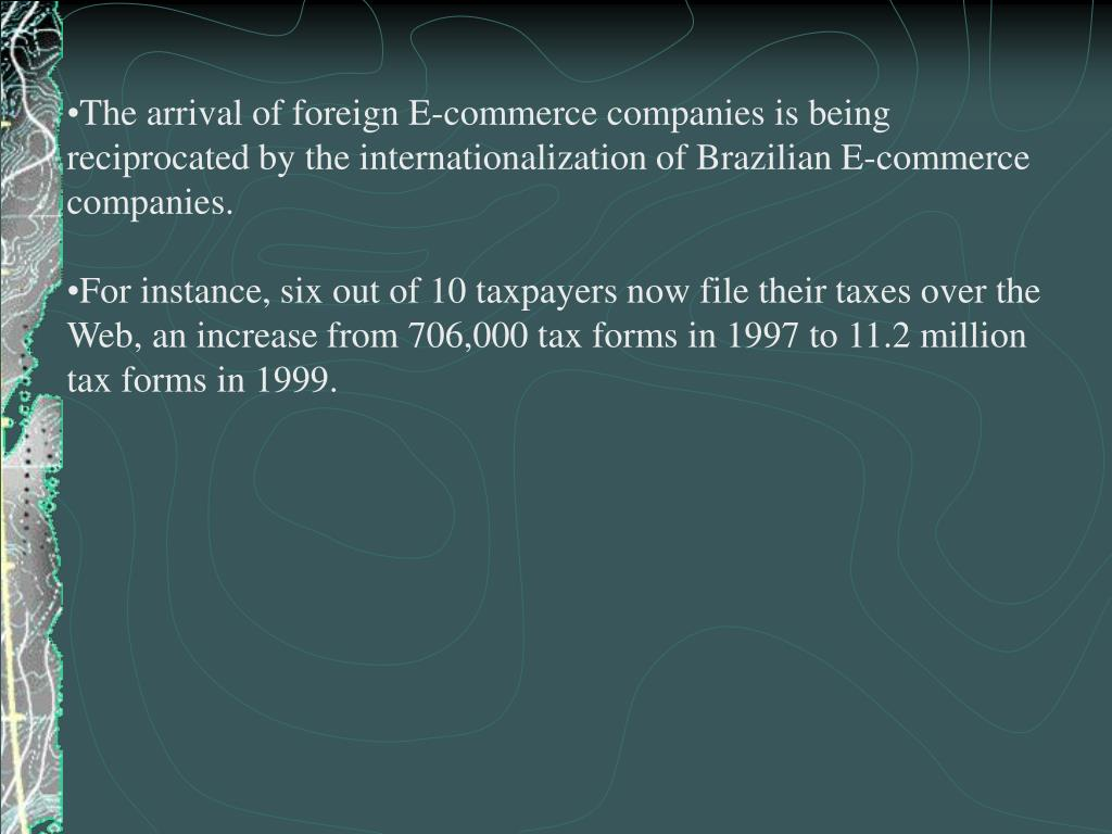 The arrival of foreign E-commerce companies is being reciprocated by the internationalization of Brazilian E-commerce companies.
