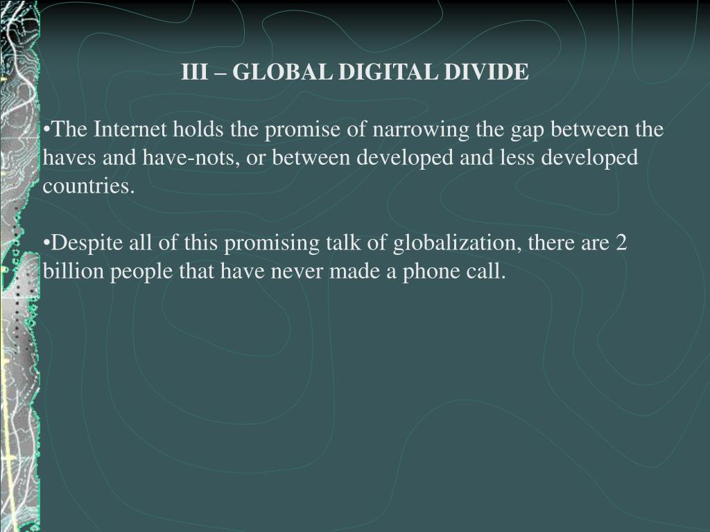 III – GLOBAL DIGITAL DIVIDE