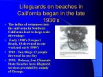 lifeguards on beaches in california began in the late 1930 s