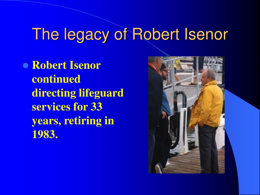 The legacy of Robert Isenor