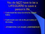 you do not have to be a lifeguard to save a person s life