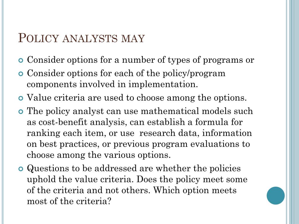 Policy analysts may